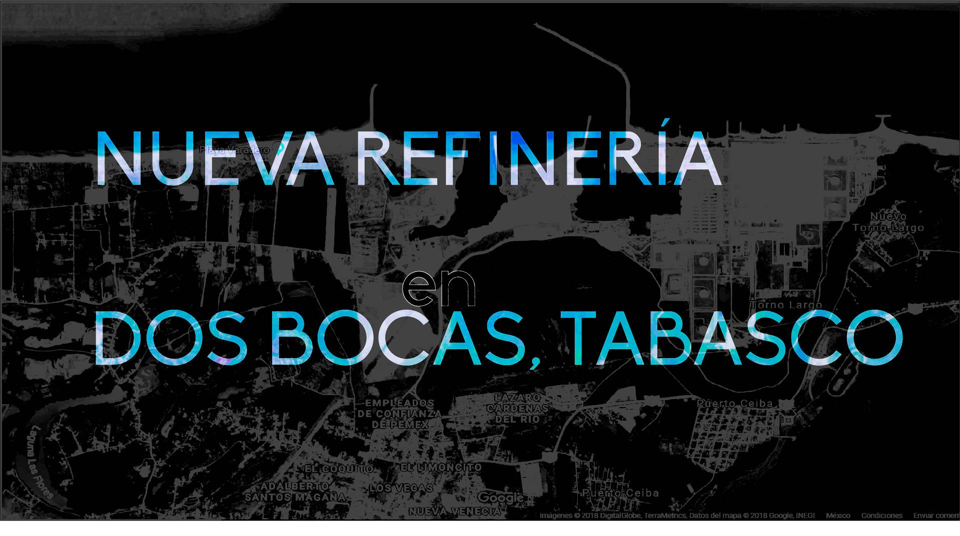 DATOS SOBRE LA NUEVA REFINERÍA DOS BOCAS EN TABASCO